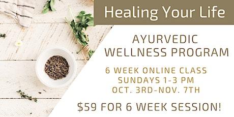 Healing Your Life Ayurvedic Wellness Program tickets