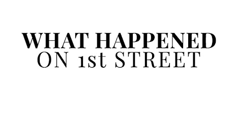 What Happened on First Street Documentary Screening tickets