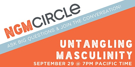 Next Gen Men Circle talks Untangling Masculinity tickets