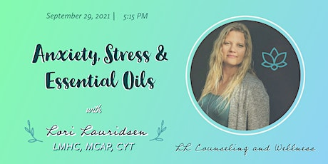 Anxiety, Stress and Essential Oils tickets