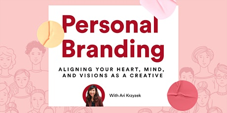 Personal Branding: Aligning Your Heart, Mind, and Vision As A Creative tickets