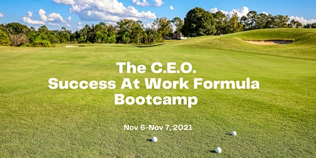 The Ultimate C.E.O Success at Work Formula 2-day Bootcamp tickets