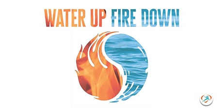 Water Up Fire Down Workshop tickets