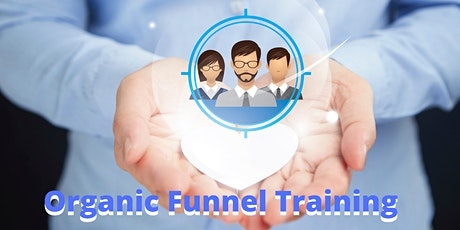 Organic Funnel Training tickets