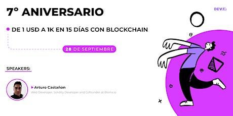 De 1 USD a 1k en 15 días con blockchain entradas
