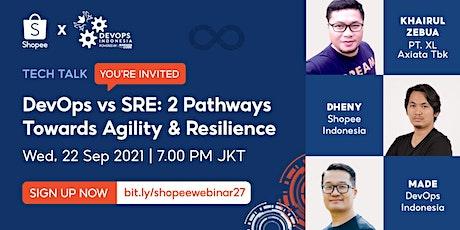 IDDevOps x Shopee: DevOps vs SRE: 2 Pathways Towards Agility and Resilience tickets