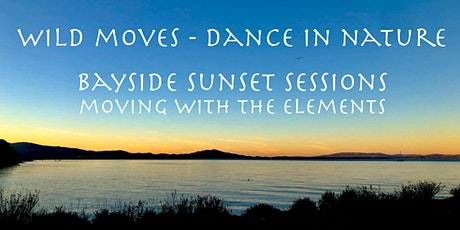 Dance In Nature- Sunday - Bayside Sunset Sessions at China Camp peninsula tickets