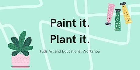 Paint it. Plant it. tickets