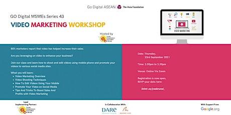 Go Digital MSME Series 43: Video Marketing Workshop tickets