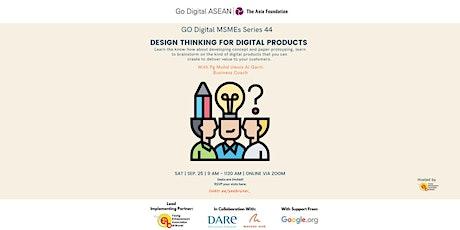 GO Digital MSME Series 44: Design thinking in digitalization for MSMEs biglietti