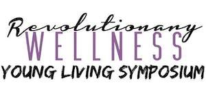 Revolutionary Wellness Young Living Symposium