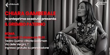 """Chiara Gamberale in anteprima presenta """"Il grembo paterno"""" biglietti"""