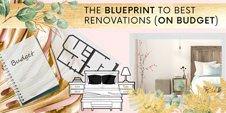 THE BLUEPRINT to BEST RENOVATIONS (on budget) tickets