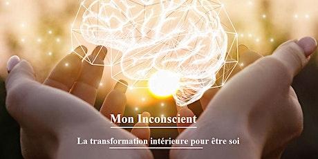 Conférence : Mon inconscient, la transformation intérieure pour être soi billets