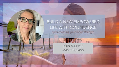 How to Build a New empowered life with Confidence tickets