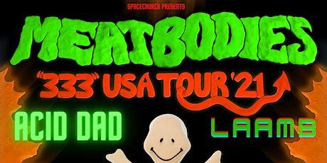 Meatbodies & Acid Dad with Laamb @ Karate Church tickets
