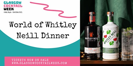 World of Whitley Neill Gin Dinner - Glasgow Cocktail Week tickets