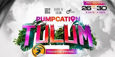 PUMPCATION TULUM PT 2.  (Deposit) tickets