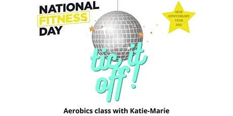 National Fitness Day: Tic It Off Aerobics with Katie-Marie tickets