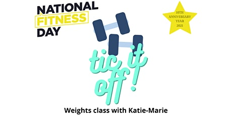 National Fitness Day: Tic It Off with Katie-Marie (free-weights) tickets