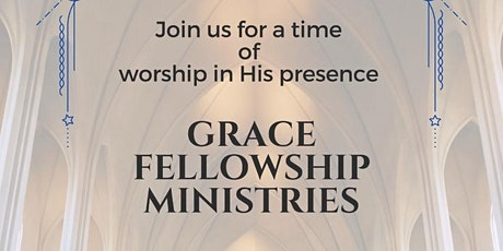 Grace Fellowship Ministries Worship Event - October 2021 tickets