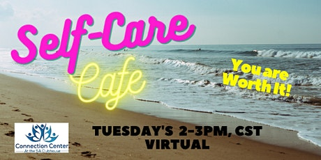 Self Care Support Group TUESDAY'S at  2-3PM CST tickets
