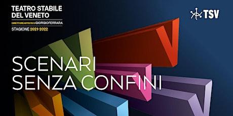 Presentazione Stagione 21/22 al Teatro Goldoni | Venezia biglietti