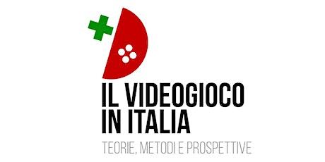 Il videogioco in Italia. Teorie, metodi e prospettive biglietti