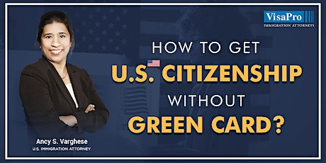 Webinar: How To Get U.S. Citizenship Without Green Card? tickets