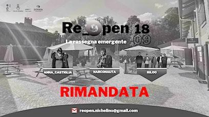RE OPEN - Anna Castiglia, Narconauta, Igloo (RIMANDATA) biglietti