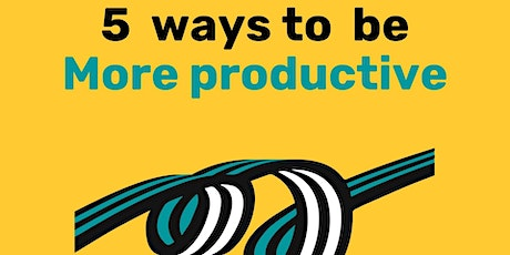 Wow! 5 ways to being more productive tickets