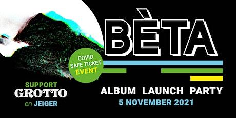 BÈTA - Album Launch billets