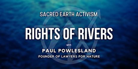 Rights of Rivers - SEA Webinar with Paul Powlesland tickets