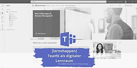[lernohappen]: MS Teams als digitaler Lernraum tickets