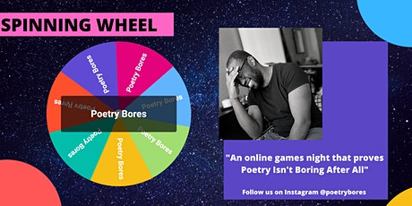 Poetry Bores Experiences Presents...Spinning Wheel tickets