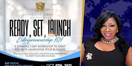 Ready, Set, Launch! Entrepreneurship 101 tickets