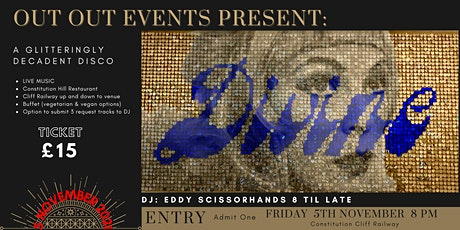 'OUT OUT' EVENTS Present: A Glittering Decadent Divine Disco tickets
