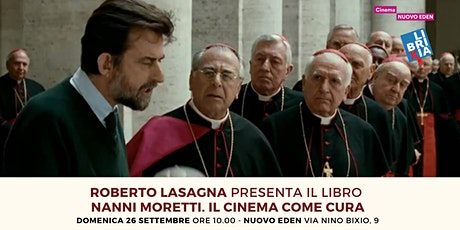 Roberto Lasagna presenta il libro Nanni Moretti. Il cinema come cura biglietti