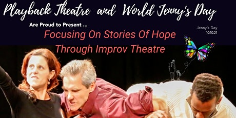 Focusing on Stories of Hope with Playback Theatre, TEP & World Jenny's Day tickets