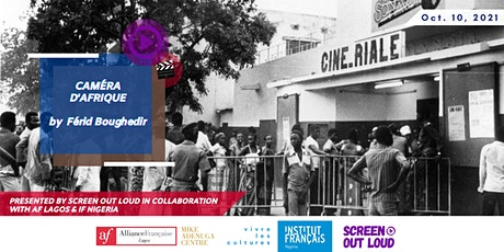 Screen Out Loud presents: CAMÉRA D'AFRIQUE/20 Years of African Cinema tickets