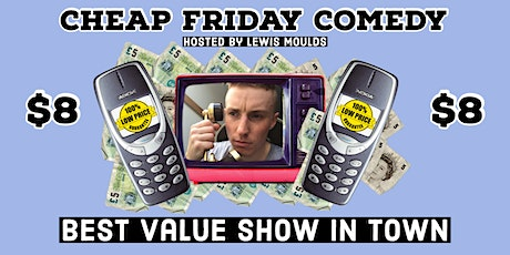 Cheap Friday Night Comedy ($8 incl. fee) tickets