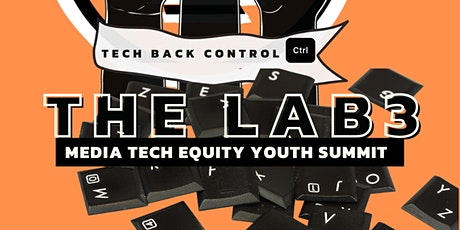 THE LAB 3:  MEDIA, TECH, &  EQUITY YOUTH SUMMIT tickets