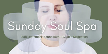 Sunday Soul Spa - Crystal Bowl Sound Bath + Guided Meditation tickets