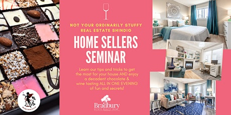 HOME SELLERS SEMINAR  - A Chocolate & Wine Tasting Evening tickets