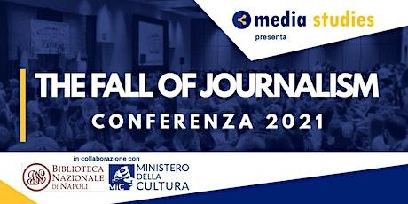 THE FALL OF JOURNALISM biglietti