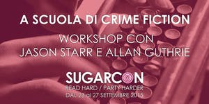 A SCUOLA DI CRIME FICTION WORKSHOP CON JASON STARR E...