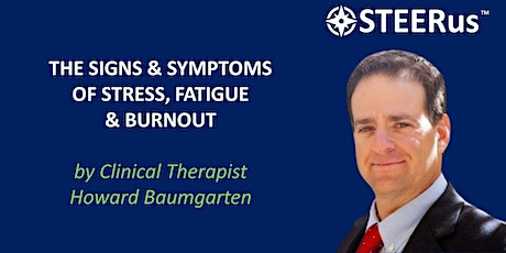 The Signs & Symptoms of Stress, Fatigue, & Burnout tickets