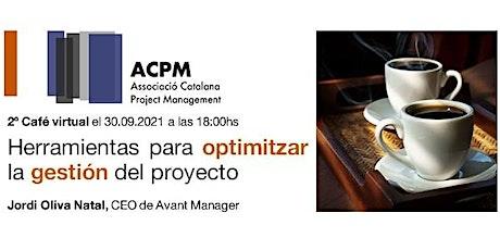 2º Café con la ACPM: Herramientas para optimizar la gestión del proyecto entradas