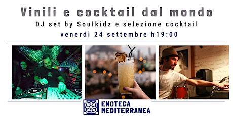 Vinili e cocktail dal mondo biglietti