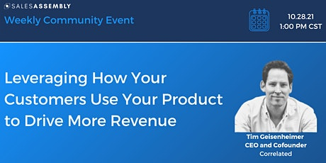 Leveraging How Your Customers Use Your Product to Drive More Revenue tickets